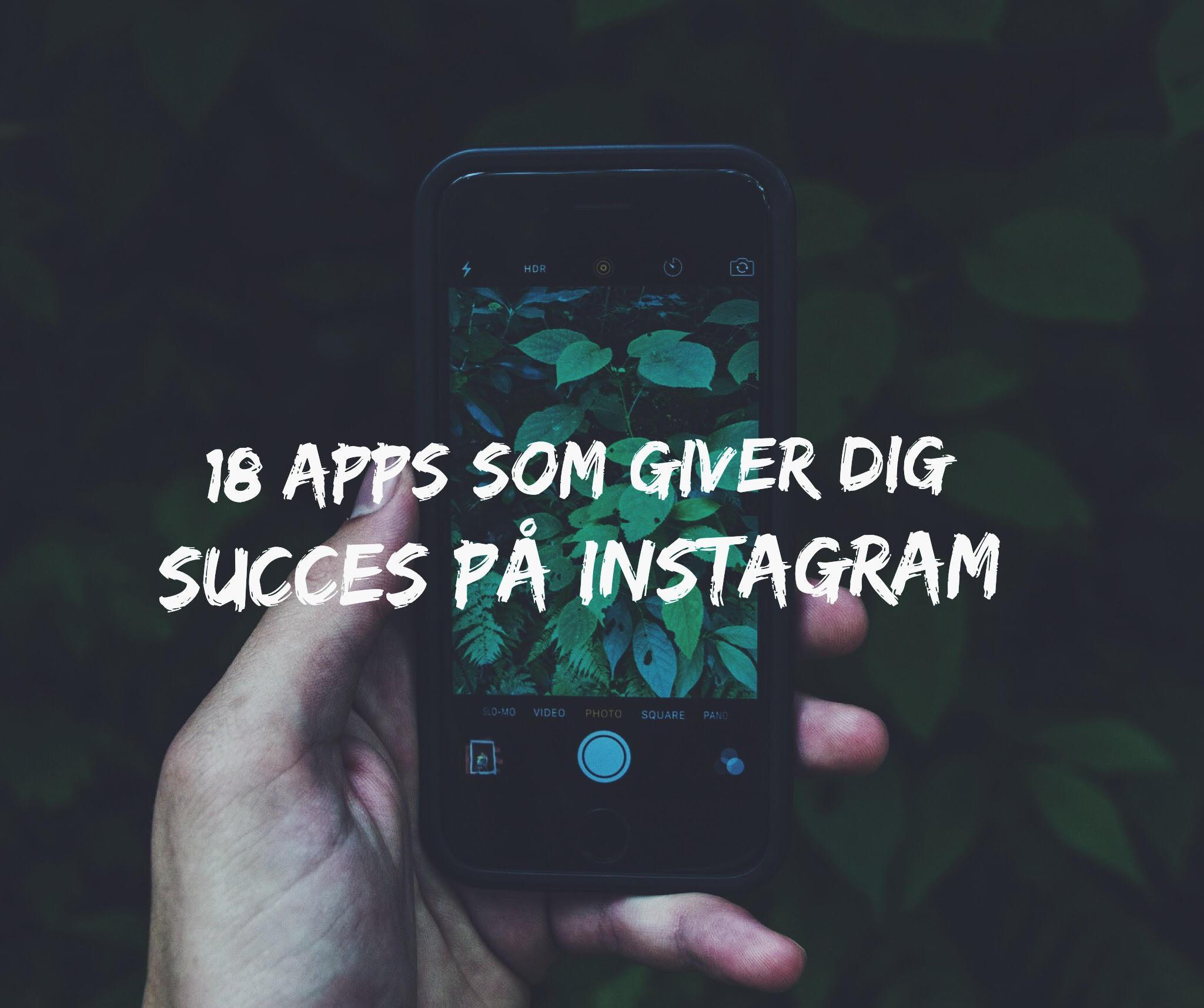 Gode apps til Instagram. Sådan bliver du bedre på Instagram og får flere likes og kommentarer. Flere likes på Instagram